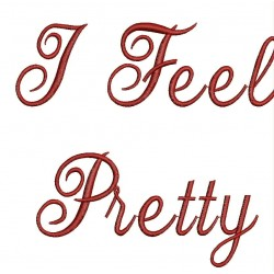I Feel Pretty Embroidery Design